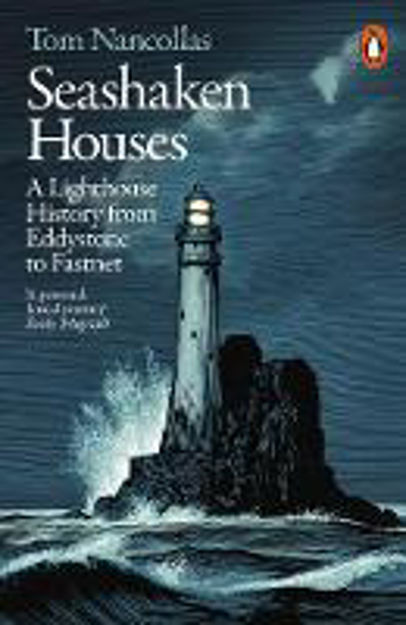Picture of Seashaken Houses: A Lighthouse History from Eddystone to Fastnet