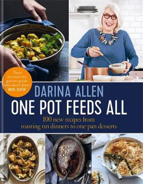 Picture of One Pot Feeds All: 100 new recipes from roasting tin dinners to one-pan desserts